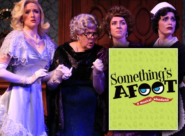 Something's Afoot - A musical whodunit