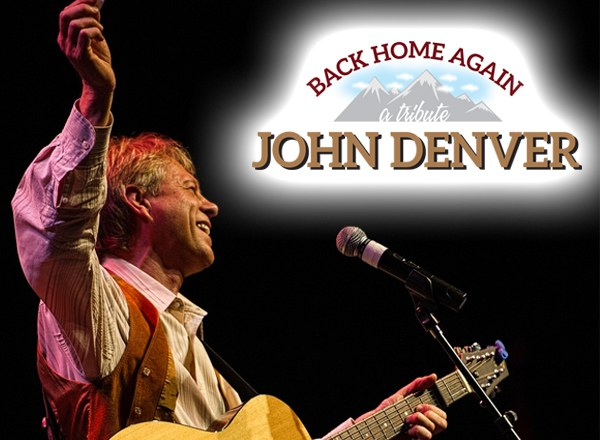 Back Home Again – A Tribute to John Denver