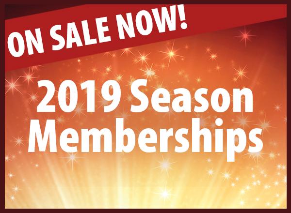 2019 Season Memberships on sale now!