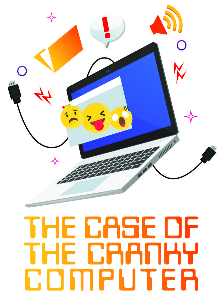 The Case of the Cranky Computer