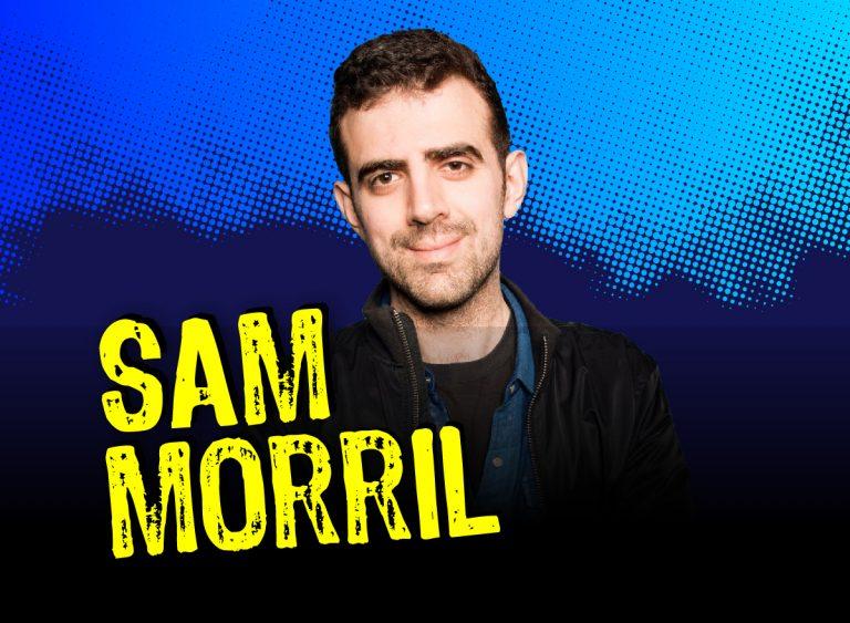 Comedy of Sam Morril